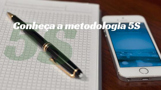 Conheça a Metodologia 5S